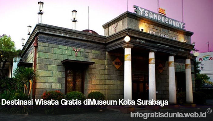 Destinasi Wisata Gratis diMuseum Kota Surabaya