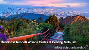 Destinasi Tempat Wisata Gratis di Penang Malaysia