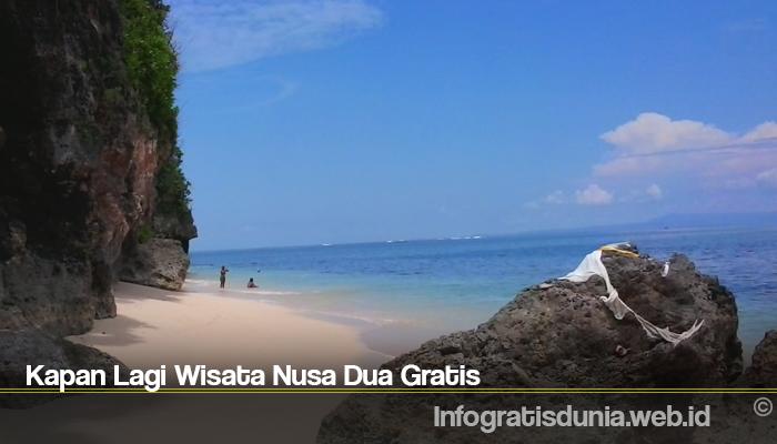 Kapan Lagi Wisata Nusa Dua Gratis