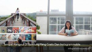 Tempat Hangout Di Bandung Yang Gratis Dan Instagrammable