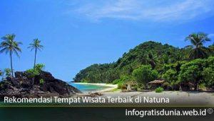 Rekomendasi Tempat Wisata Terbaik di Natuna